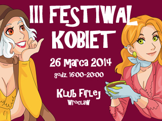 III Festiwal Kobiet we Wroclawiu - 26. marca 2014, klub Firlej.