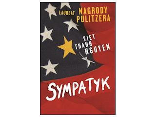 """Nowość wydawnicza """"Sympatyk"""" Viet Thanh Nguyen."""