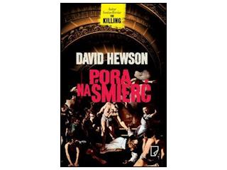"""Nowość wydawnicza """"Pora na śmierć"""" David Hewson."""