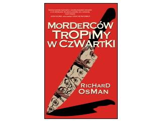 """Nowość wydawnicza """"Morderców tropimy w czwartki"""" Richard Osman"""