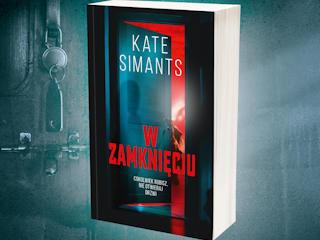 """""""W zamknięciu"""" Kate Simants"""