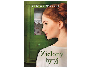 """Nowość wydawnicza """"Zielony byfyj"""" Sabina Waszut."""
