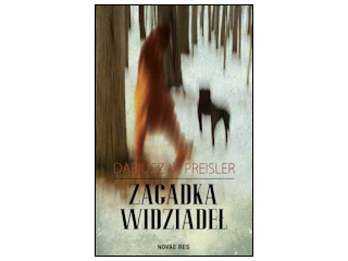 """Nowość wydawnicza """"Zagadka widziadeł"""" Dariusz M. Preisler."""