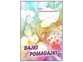"""Wywiad z Edytą Grabowską-Gwardiak, autorką książki """"Bajki Pomagajki""""."""