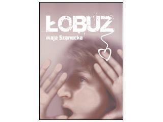 Wywiad z Mają Szanecką, autorką książki Łobuz.
