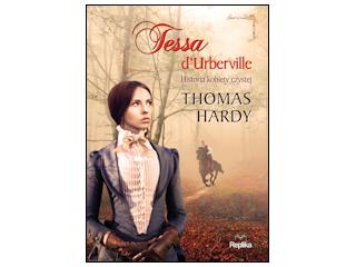 """Nowość wydawnicza """"Tessa d'Urberville. Historia kobiety czystej"""" Thomas Hardy."""