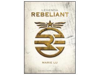 """Nowość wydawnicza """"Legenda. Rebeliant"""" Marie Lu."""