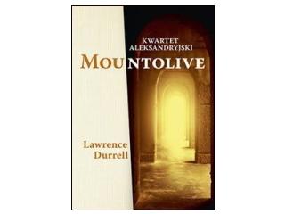 """Kwartet aleksandryjski: Mountolive"", Lawrence Durrell"