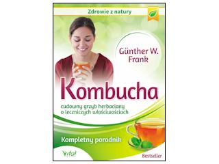 """Nowość wydawnicza """"Kombucha – cudowny grzyb herbaciany o leczniczych właściwościach""""."""
