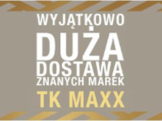 Duża dostawa w TK Maxx.
